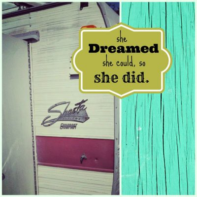 { A Vintage Camper and a Dream }