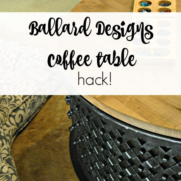 Ballard Designs Coffee Table Hack