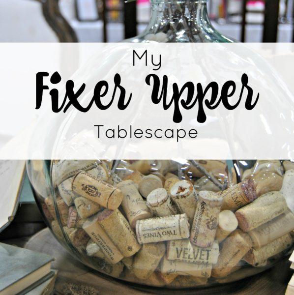 My Fixer Upper Tablescape