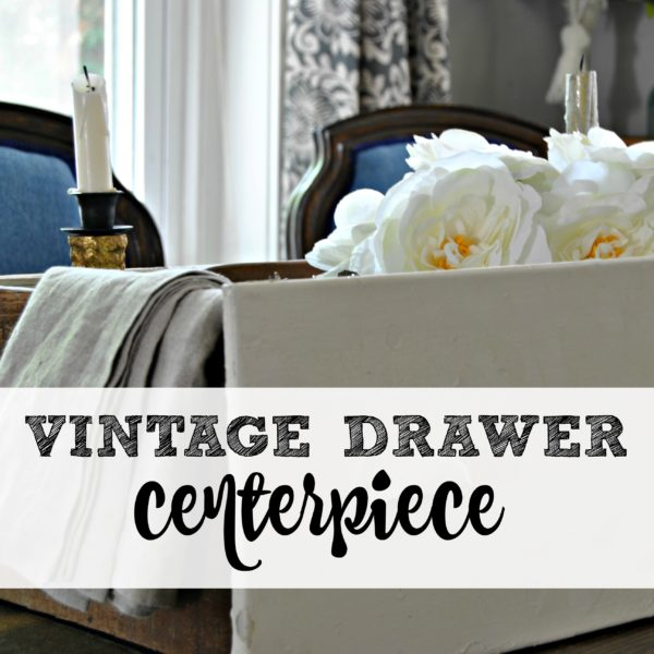 How to use an Old Drawer as a Centerpiece