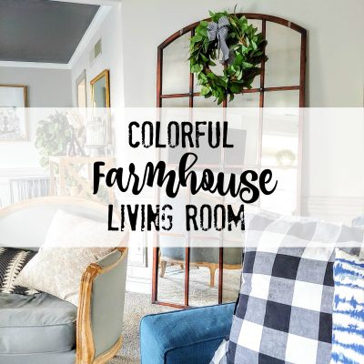 A Colorful Farmhouse Living Room